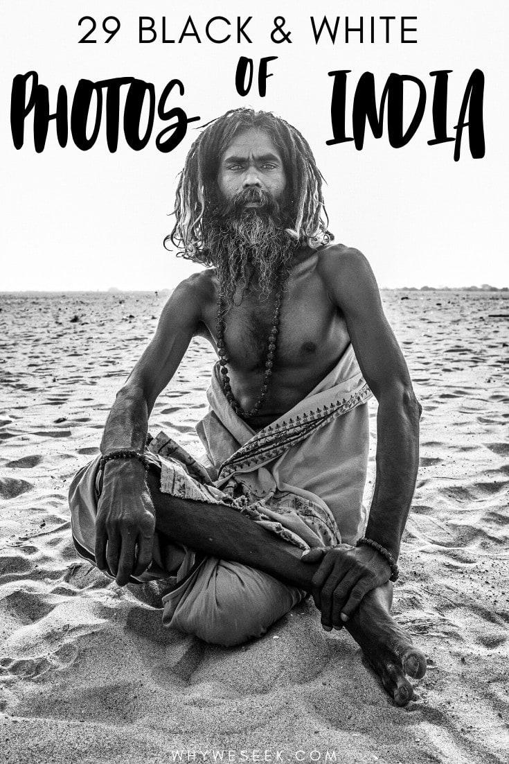 29 Black & White Photos of India // Why We Seek