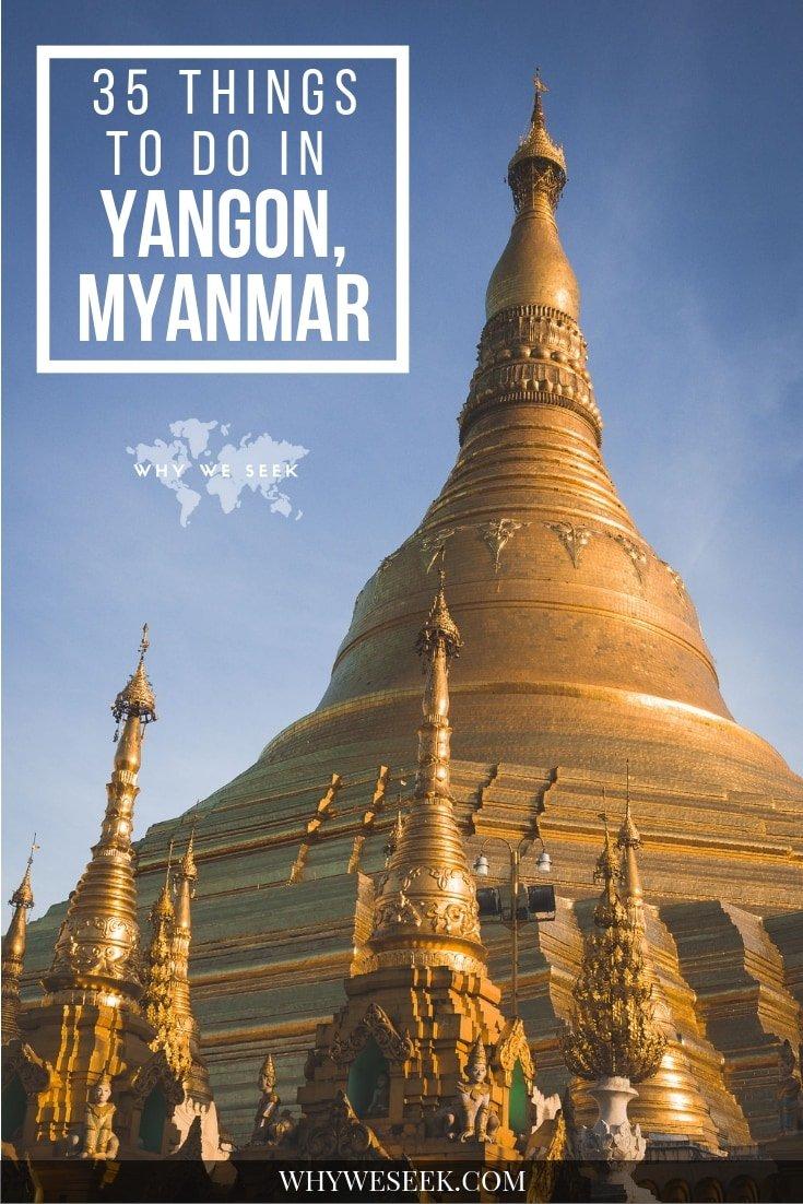 35 Things to do in Yangon, Myanamar // Why We Seek