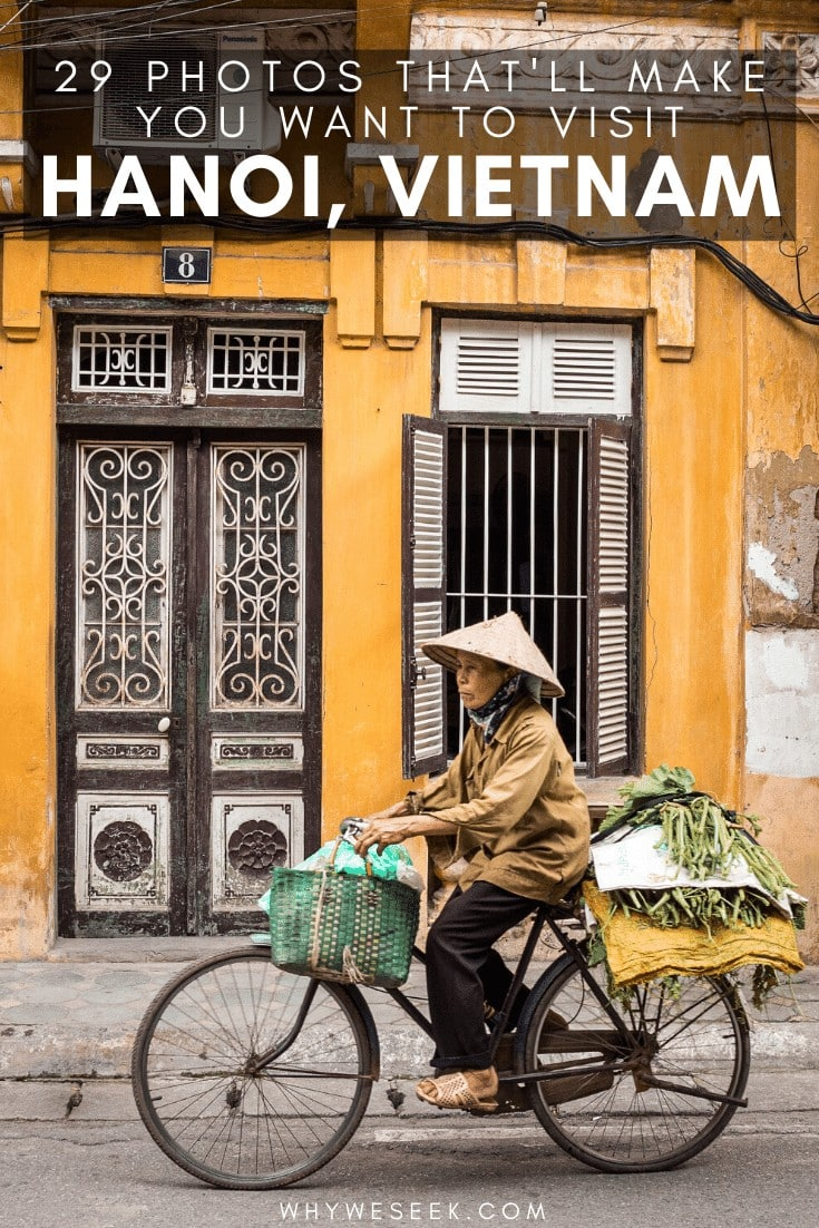 29 Photos That Will Make You Want to Visit Hanoi, Vietnam // Why We Seek