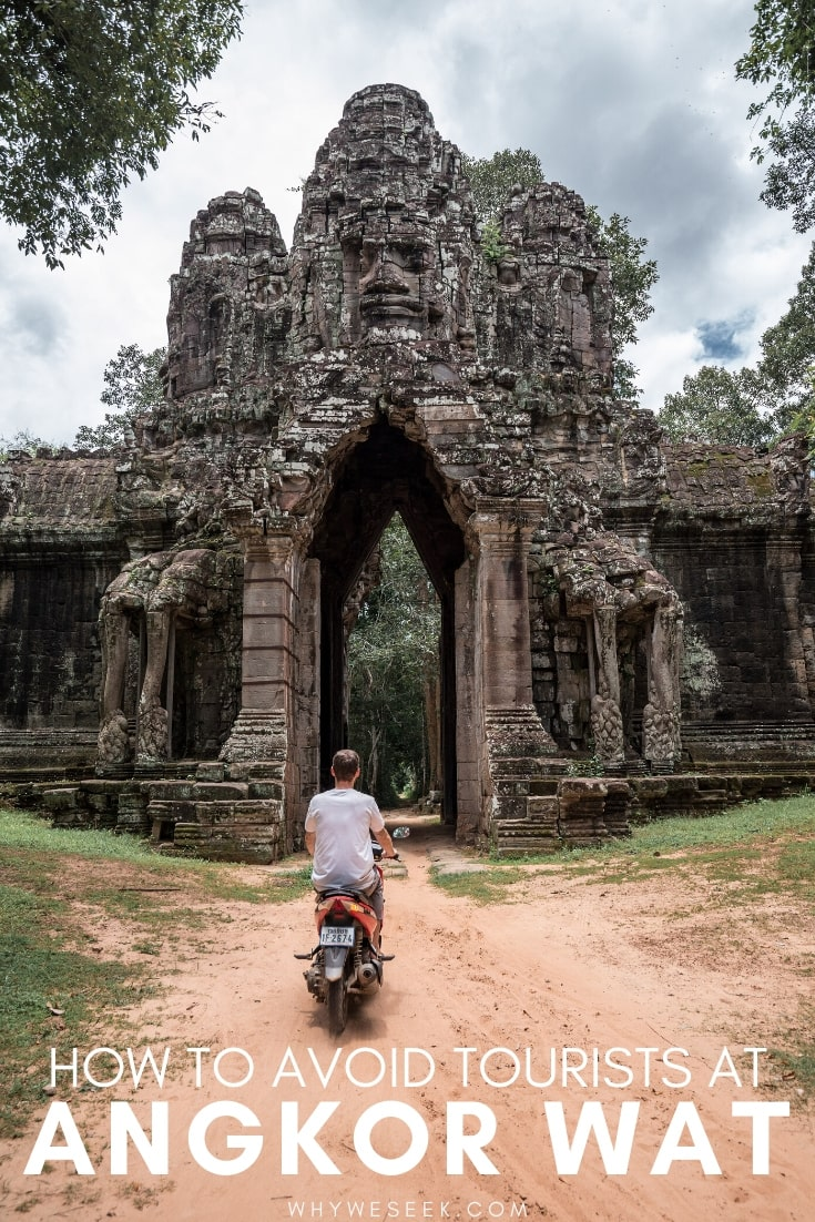 How to Avoid Tourists at Angkor Wat // Why We Seek