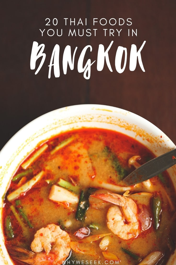 20 Thai Foods You Must Try in Bangkok, Thailand // Why We Seek
