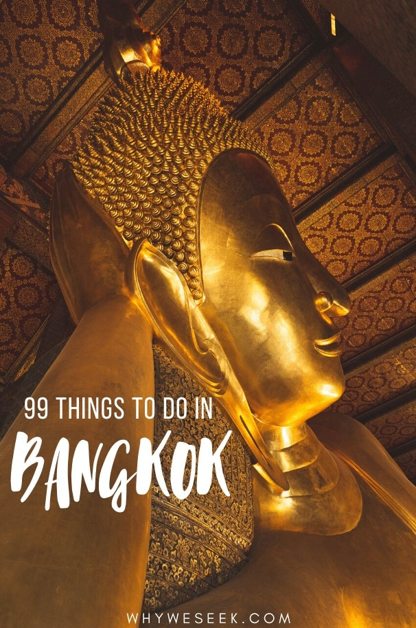 99 Things to do in Bangkok, Thailand // Why We Seek