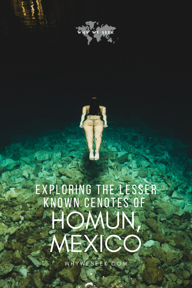 Exploring the Lesser Known Cenotes of Homun, Mexico // Why We Seek