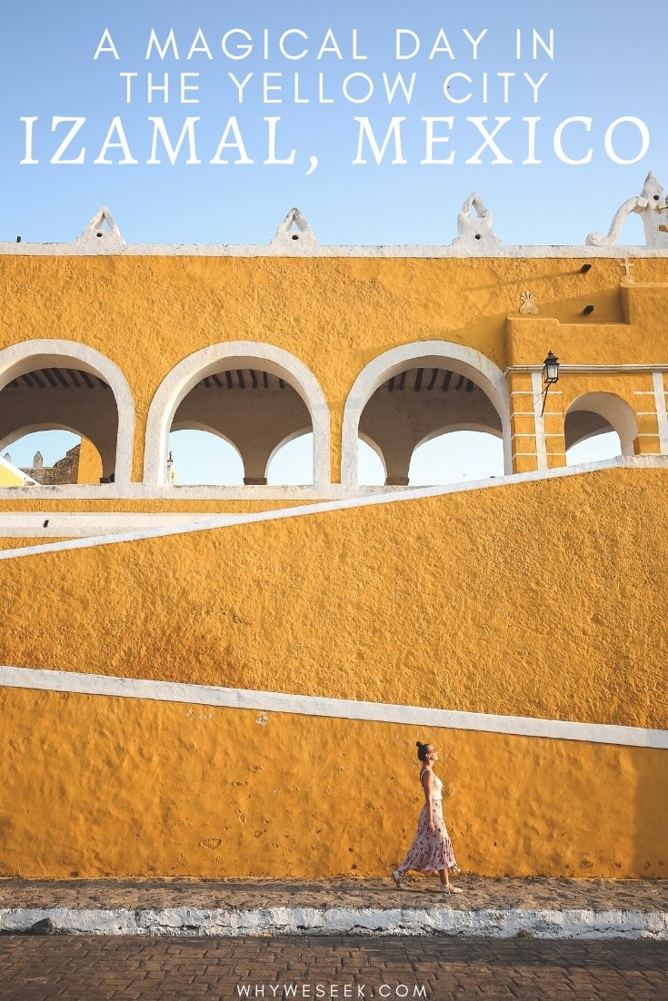 A Magical Day in the Yellow City: Izamal, Mexico // Why We Seek