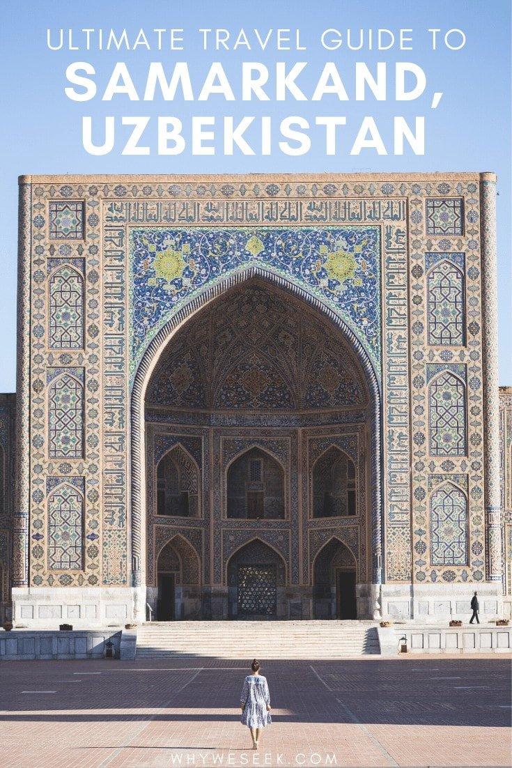 Ultimate Travel Guide to Samarkand, Uzbekistan // Why We Seek