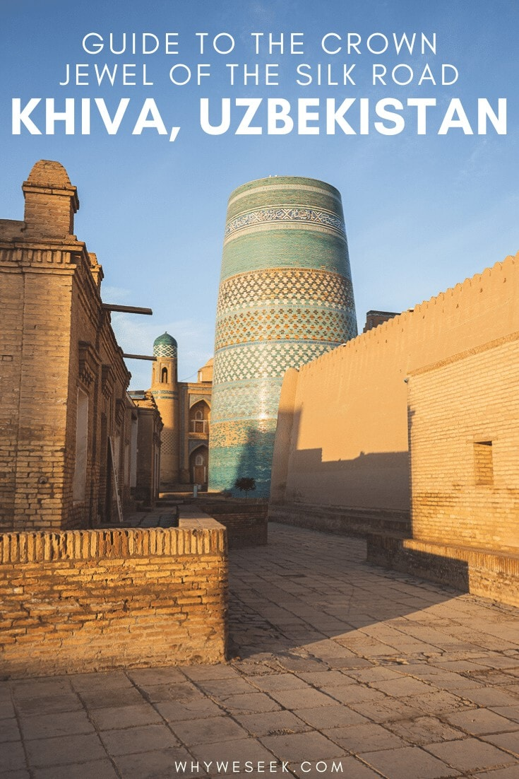 A Guide to the Crown Jewel of the Silk Road: Khiva, Uzbekistan // Why We Seek