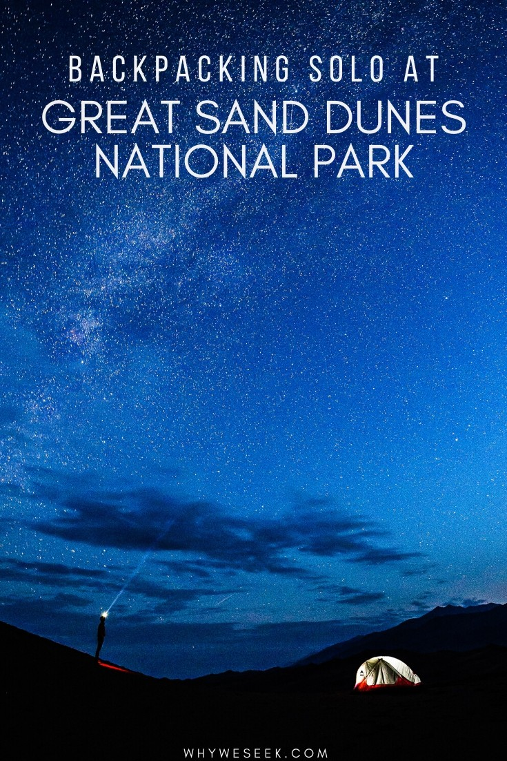 Backpacking Solo at Great Sand Dunes National Park // Why We Seek
