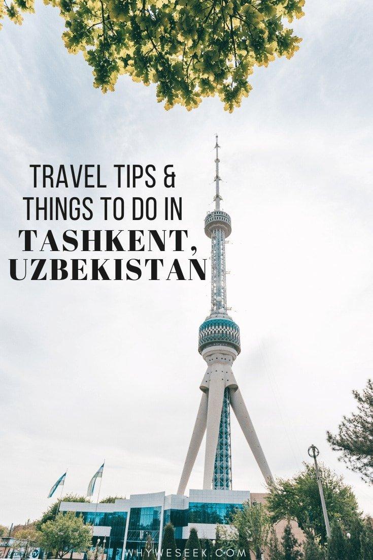 Travel Tips & Things to do in Tashkent, Uzbekistan // Why We Seek