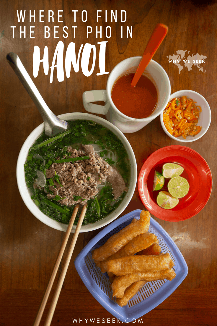 Where to Find The Best Pho in Hanoi, Vietnam // Why We Seek