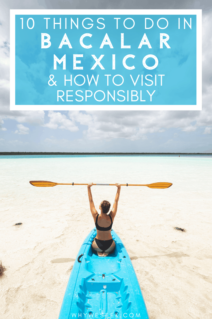 10 Things to do in Bacalar, Mexico & How to Visit Responsibly // Why We Seek