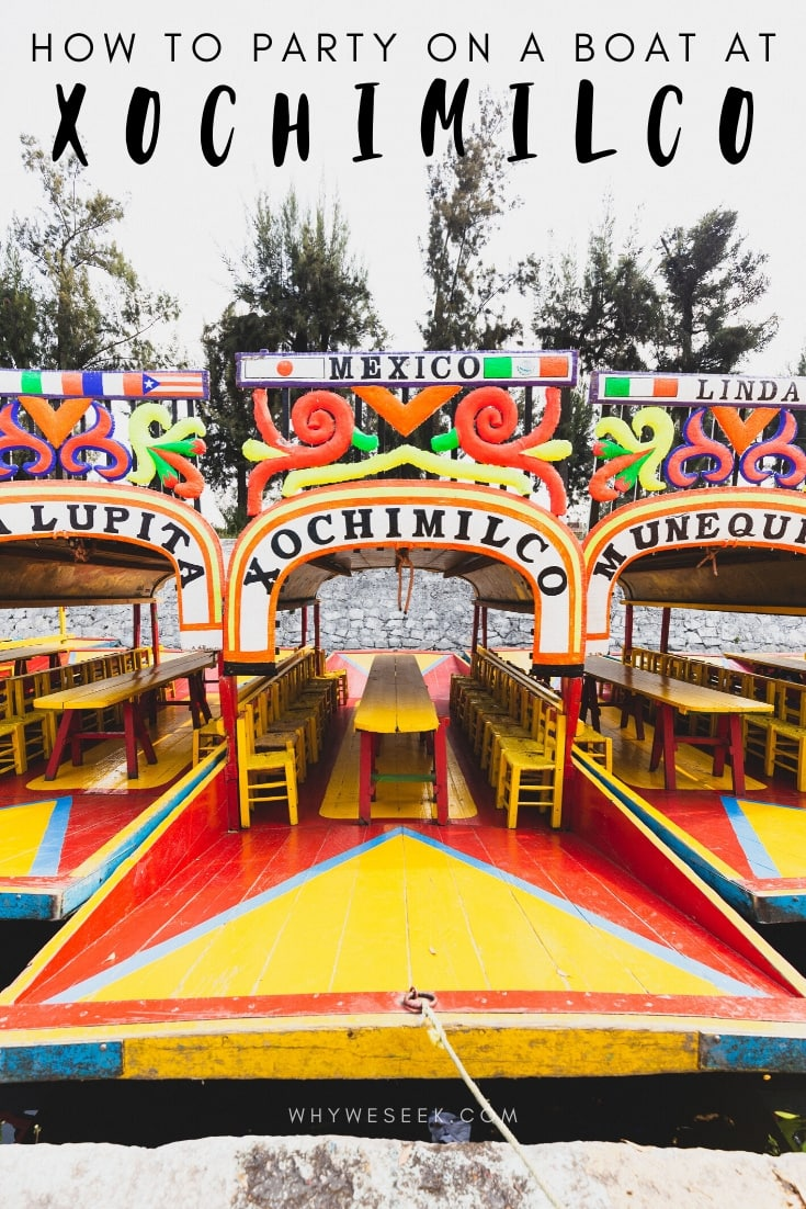 How to Party on a Boat at Xochimilco // Why We Seek